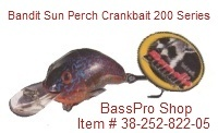 Bandit Sun Perch Crank Bait 200 Series - Item # 38-252-822-05 Order Here